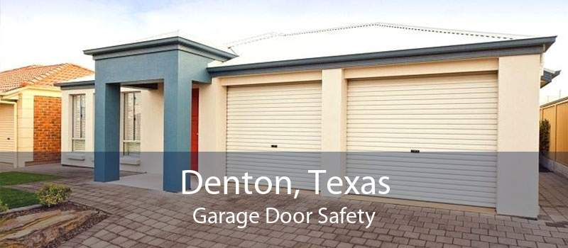 Denton, Texas Garage Door Safety