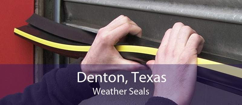 Denton, Texas Weather Seals