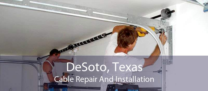 DeSoto, Texas Cable Repair And Installation