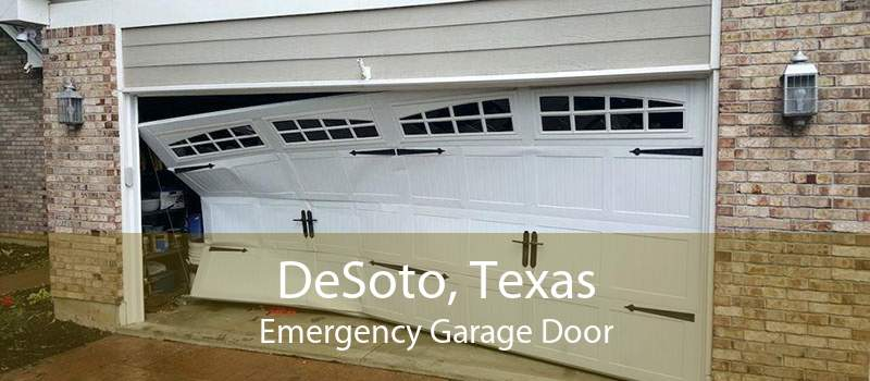 DeSoto, Texas Emergency Garage Door