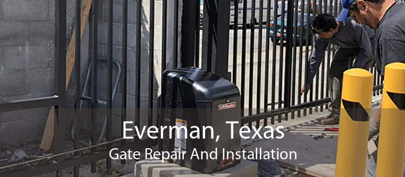 Everman, Texas Gate Repair And Installation