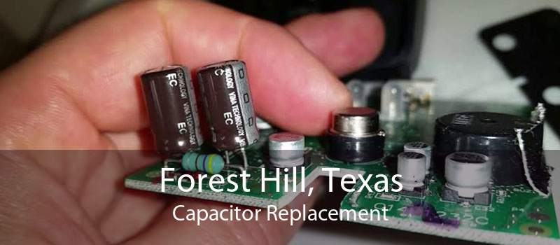 Forest Hill, Texas Capacitor Replacement