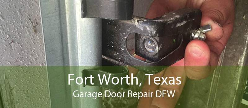 Fort Worth, Texas Garage Door Repair DFW