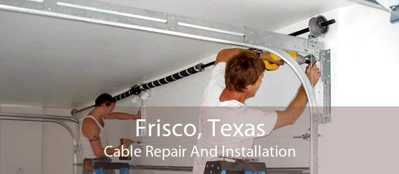 Frisco, Texas Cable Repair And Installation
