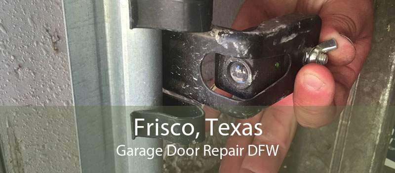 Frisco, Texas Garage Door Repair DFW