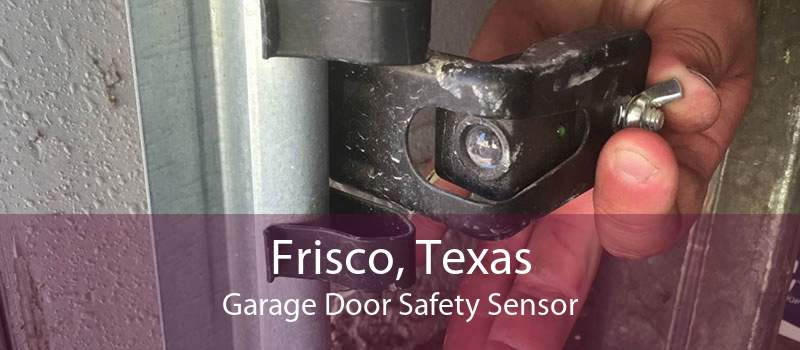 Frisco, Texas Garage Door Safety Sensor