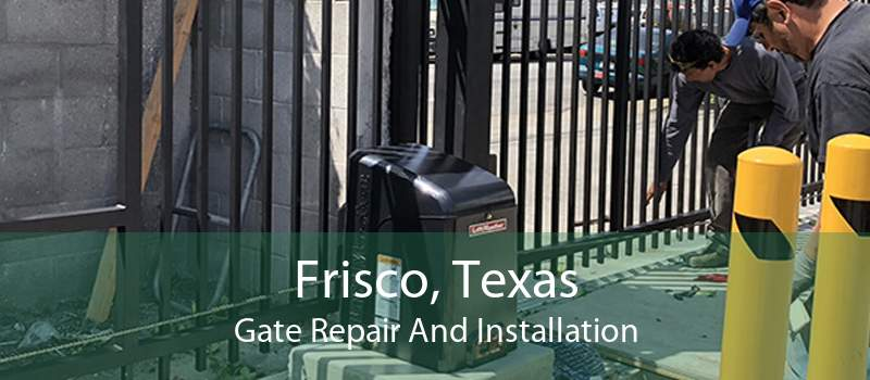 Frisco, Texas Gate Repair And Installation