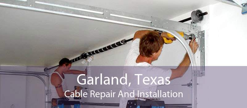 Garland, Texas Cable Repair And Installation