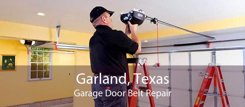 Garland, Texas Garage Door Belt Repair