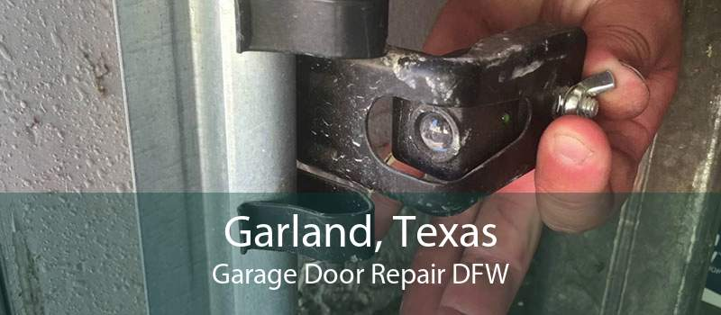 Garland, Texas Garage Door Repair DFW