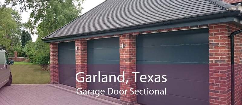 Garland, Texas Garage Door Sectional