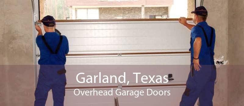 Garland, Texas Overhead Garage Doors