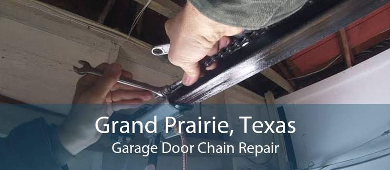 Grand Prairie, Texas Garage Door Chain Repair