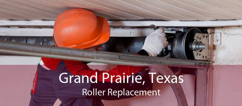 Grand Prairie, Texas Roller Replacement