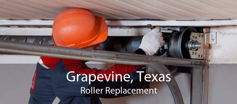 Grapevine, Texas Roller Replacement