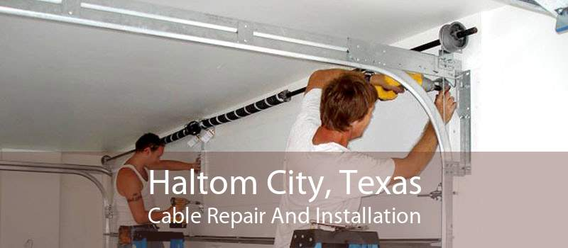 Haltom City, Texas Cable Repair And Installation