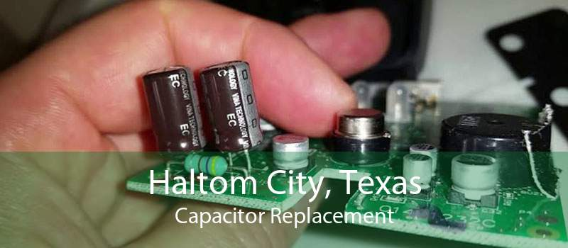 Haltom City, Texas Capacitor Replacement