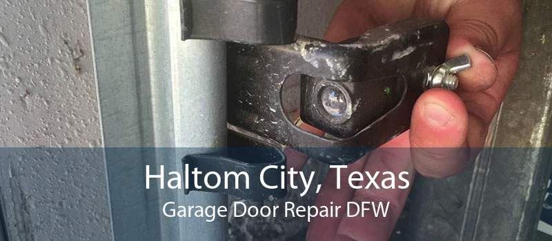 Haltom City, Texas Garage Door Repair DFW