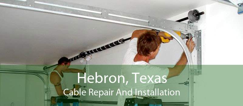 Hebron, Texas Cable Repair And Installation