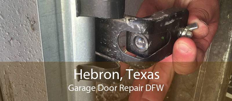 Hebron, Texas Garage Door Repair DFW