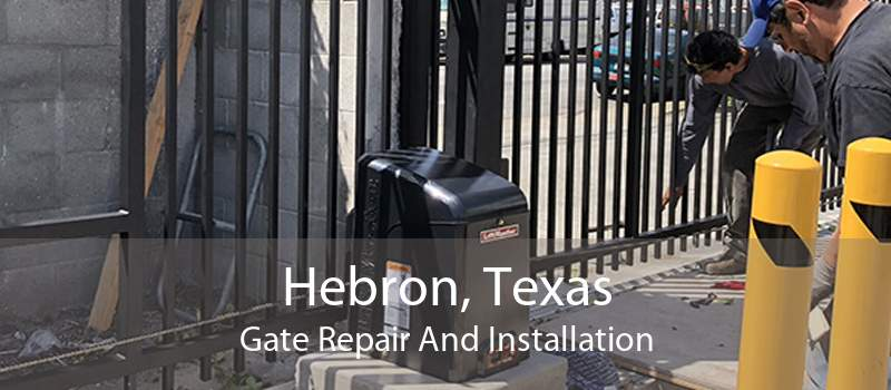 Hebron, Texas Gate Repair And Installation