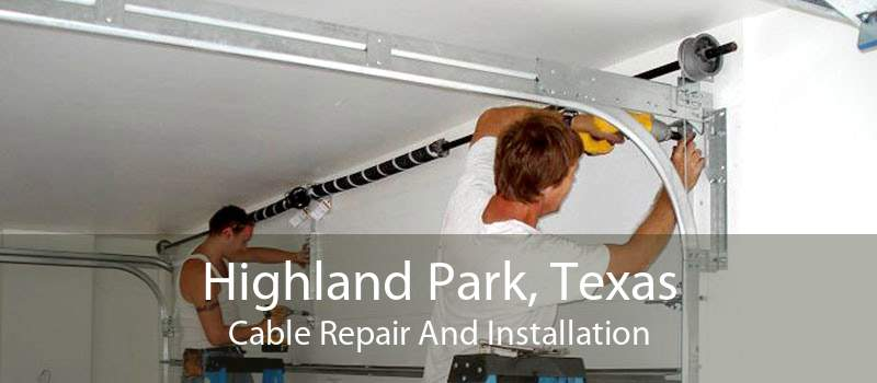 Highland Park, Texas Cable Repair And Installation