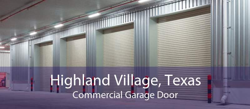 Highland Village, Texas Commercial Garage Door