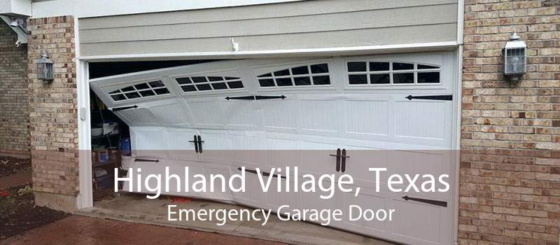Highland Village, Texas Emergency Garage Door