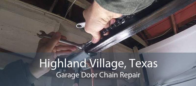 Highland Village, Texas Garage Door Chain Repair