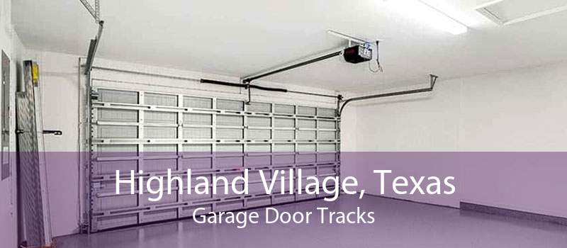 Highland Village, Texas Garage Door Tracks