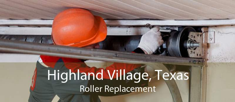 Highland Village, Texas Roller Replacement