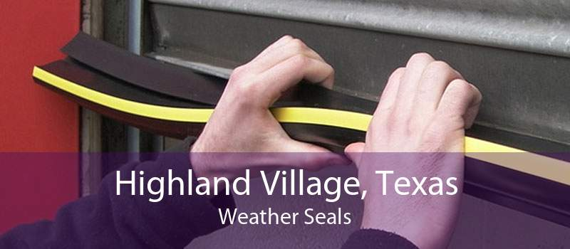 Highland Village, Texas Weather Seals