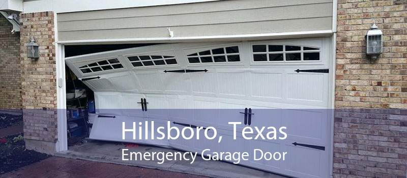 Hillsboro, Texas Emergency Garage Door
