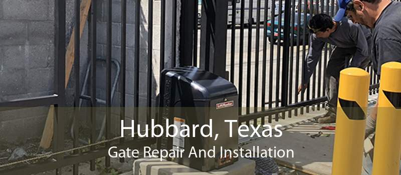 Hubbard, Texas Gate Repair And Installation