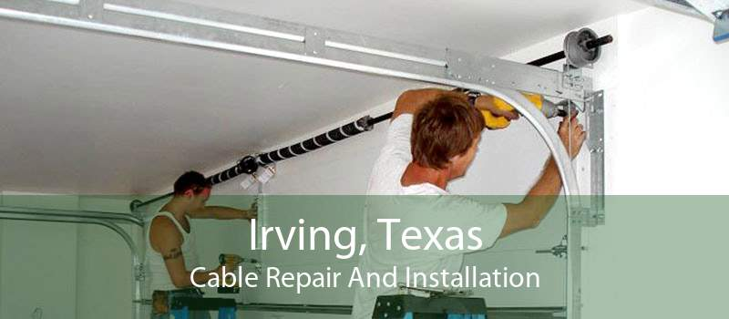 Irving, Texas Cable Repair And Installation