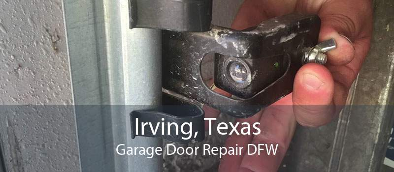 Irving, Texas Garage Door Repair DFW