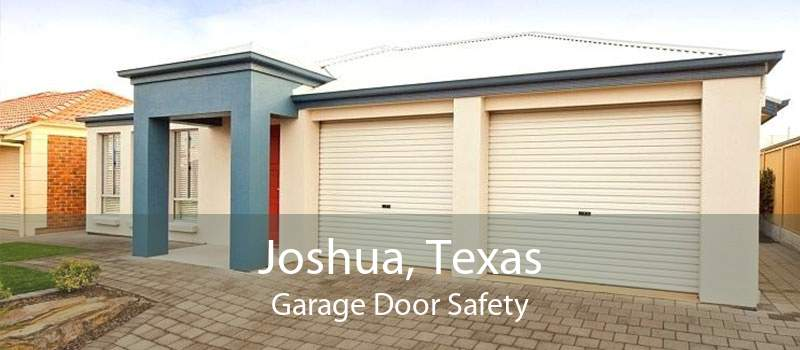 Joshua, Texas Garage Door Safety