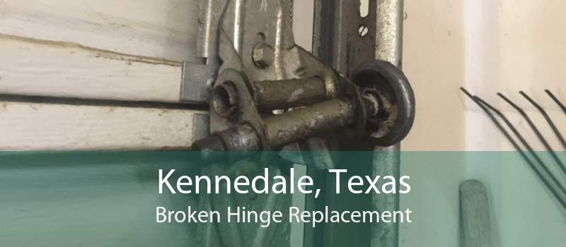 Kennedale, Texas Broken Hinge Replacement