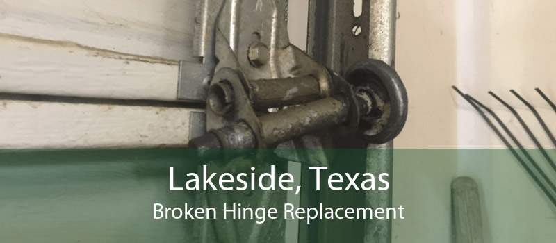 Lakeside, Texas Broken Hinge Replacement
