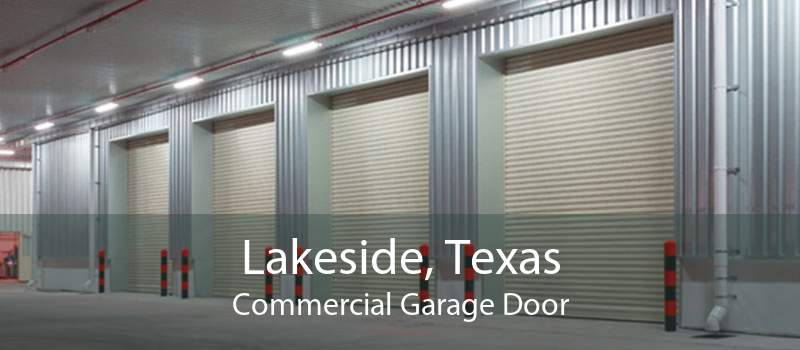 Lakeside, Texas Commercial Garage Door