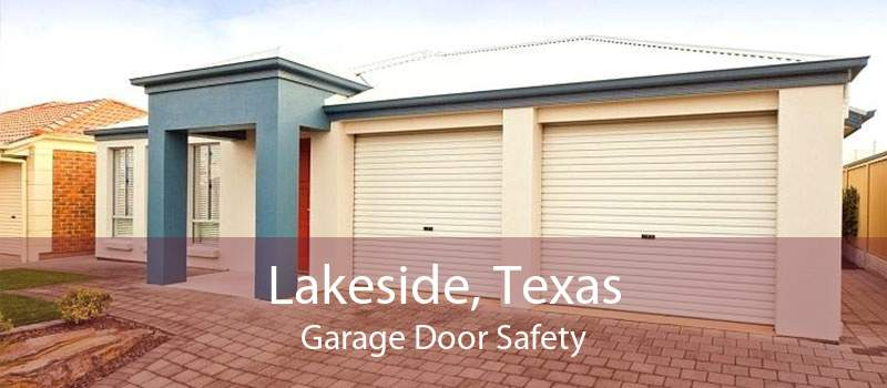 Lakeside, Texas Garage Door Safety