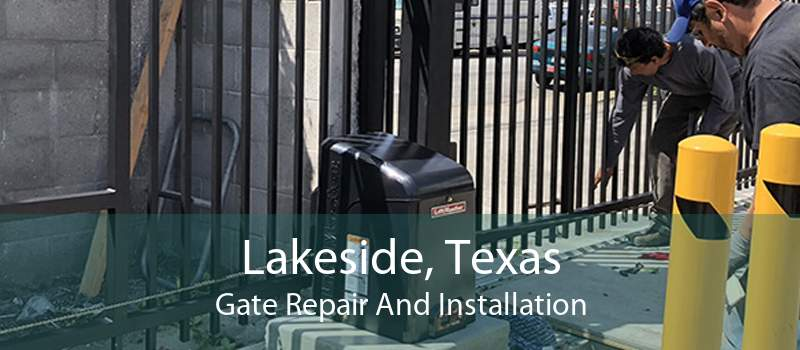 Lakeside, Texas Gate Repair And Installation