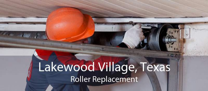 Lakewood Village, Texas Roller Replacement