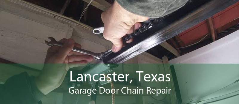 Lancaster, Texas Garage Door Chain Repair