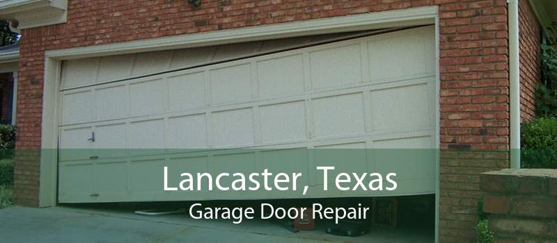 Lancaster, Texas Garage Door Repair