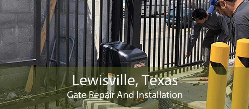 Lewisville, Texas Gate Repair And Installation