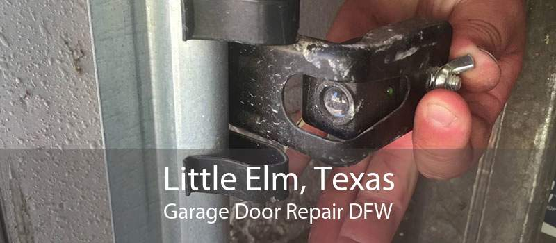 Little Elm, Texas Garage Door Repair DFW