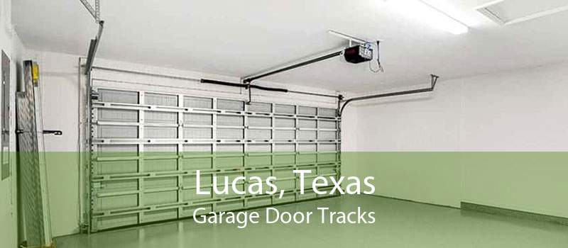 Lucas, Texas Garage Door Tracks
