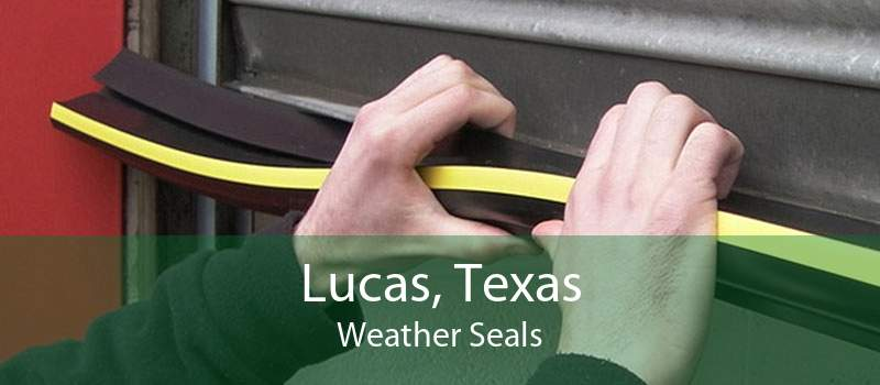 Lucas, Texas Weather Seals