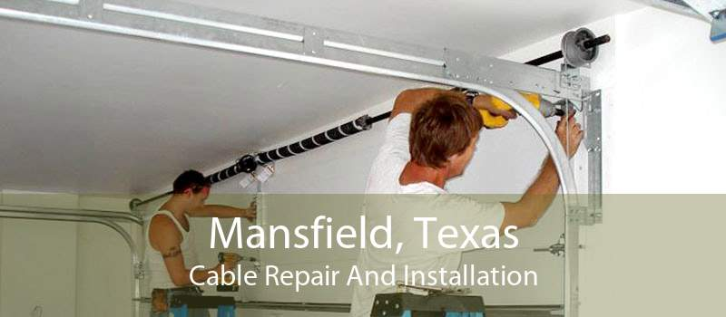 Mansfield, Texas Cable Repair And Installation